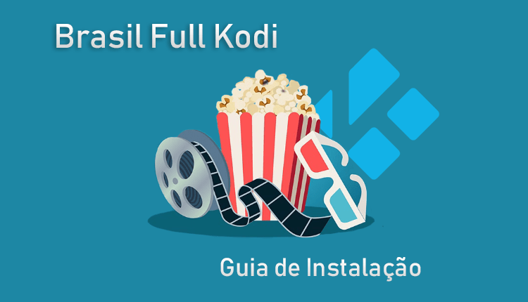 Como Instalar Brasil Full Kodi Addon para assistir canais de TV Brasileira Filmes Séries dublados