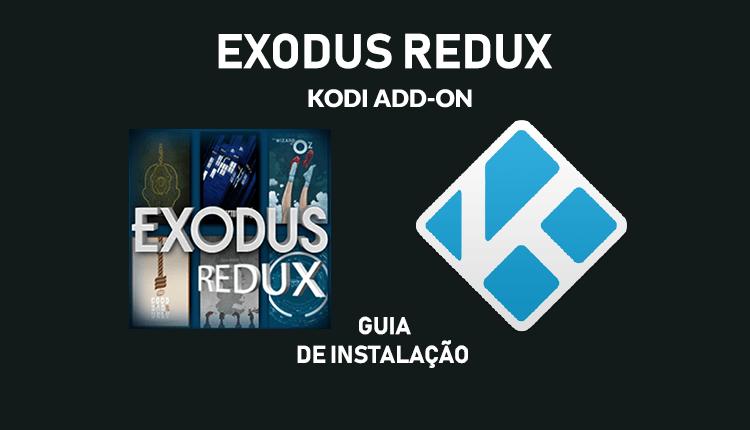 Como Instalar o Exodus Redux Addon no Kodi – Assista Séries e Filmes legendados