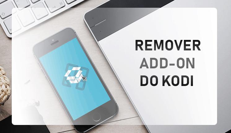 Como Remover Addons do Kodi - eliminar erros e ganhar espaço livre