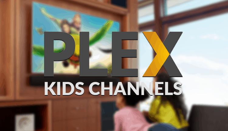 Best Plex Channels for Kids