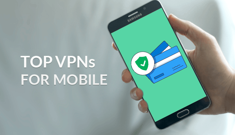 top vpns for mobile