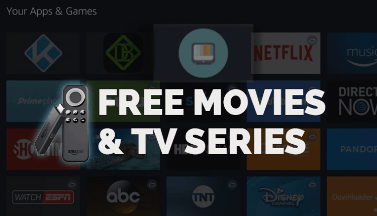 Best Apps to watch free movies and series on fire tv and android box