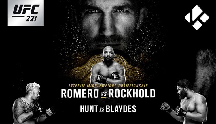 Watch UFC 221 Romero vs Rockhold on Kodi