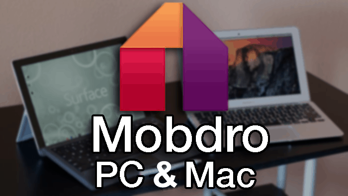 How to Install Mobdro for PC and Mac
