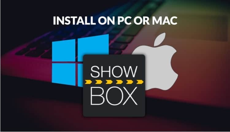 How to Install ShowBox on PC or Mac - Streaming app