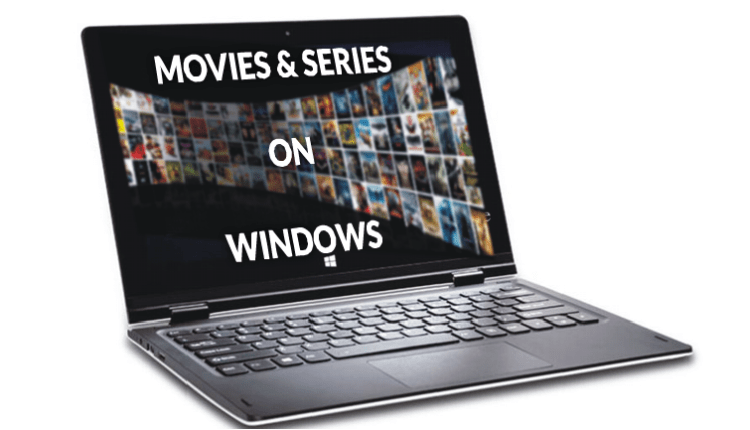 Best Apps to Watch Free Movies & Series on Windows PC or Laptop