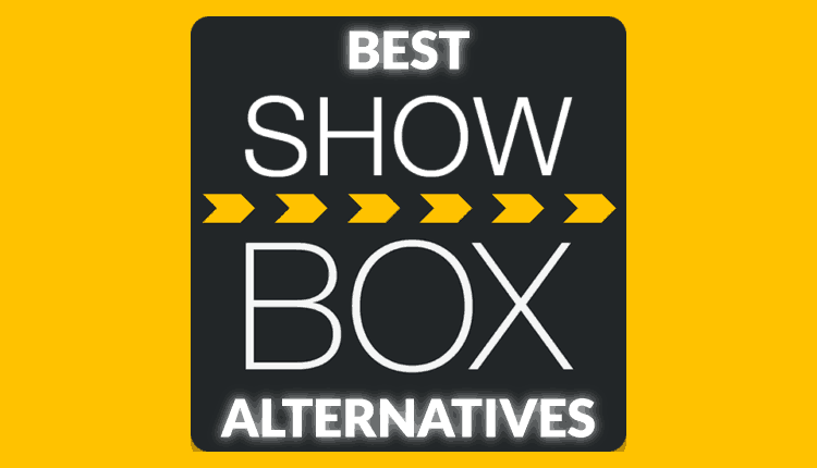 Best Alternatives to ShowBox - List of Streaming applications