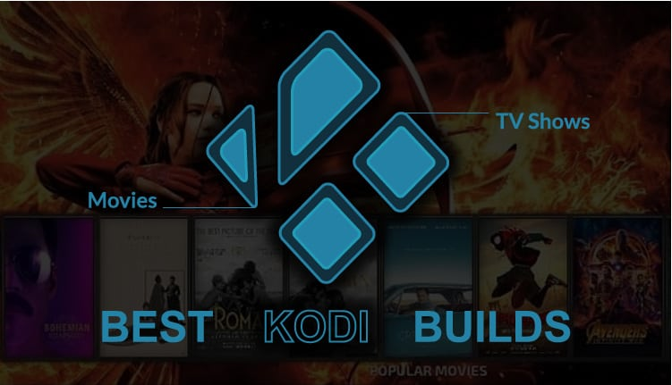 Best Kodi Builds For Movies And Tv Shows In 2020